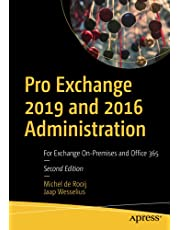 Pro Exchange 2019 and 2016 Administration: For Exchange On-Premises and Office 365