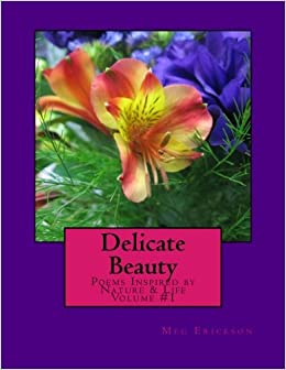 Delicate Beauty- Poems Inspired by Nature and Life