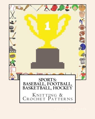 SPORTS: BASEBALL, FOOTBALL, BASKETBALL, HOCKEY Knitting & Crochet Patterns