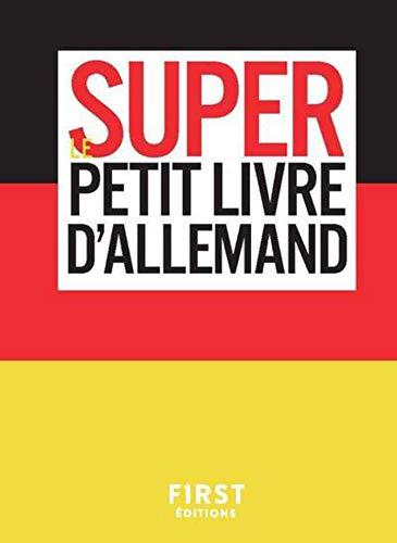 Super Petit Livre Allemand Le Super Petit Livre French