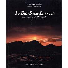 Bas-Saint-Laurent Le - Les racines de Bouscotte