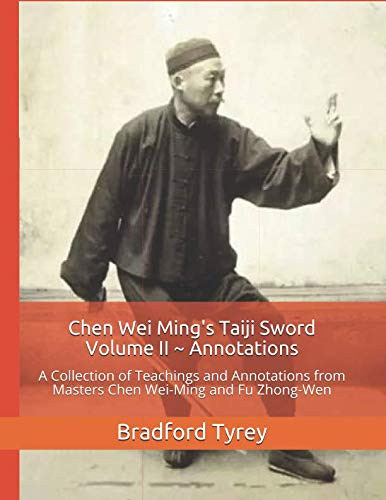 Chen Wei Ming's Taiji Sword Volume II ~ Annotations: A Collection of Teachings and Annotations from Masters Chen Wei-Ming and Fu Zhong-Wen ()
