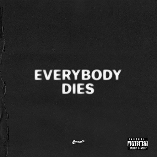 everybody dies [Explicit]