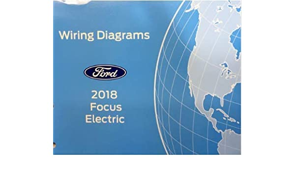 2018 Ford FOCUS Electric Wiring Electrical Diagram Manual ... Ford Focus Electric Wiring Diagram on ford bronco wiring diagram, ford f-250 wiring diagram, ford lcf wiring diagram, ford probe wiring diagram, ford model t wiring diagram, ford festiva wiring diagram, ford edge wiring diagram,