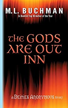 The Gods Are Out Inn (Deities Anonymous Short Stories Book 1) by [Buchman, M. L.]