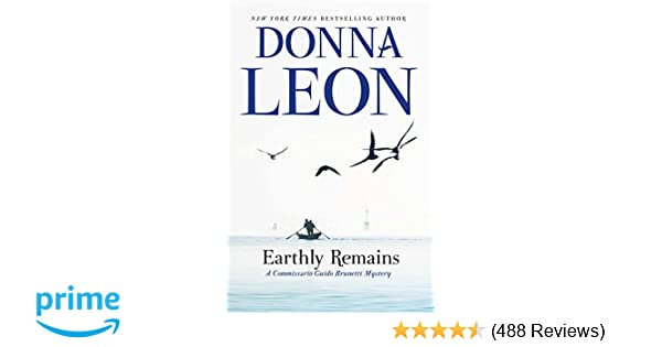 Earthly Remains A Commissario Guido Brunetti Mystery Donna Leon 9780802126474 Amazon Books