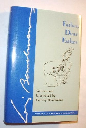 Father, Dear Father by Ludwig Bemelmans