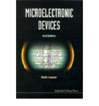 [(Microelectronic Devices)] [Author: Keith D. Leaver] published on (October, 1997)