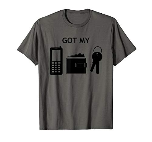 Got My Phone Wallet Keys T-Shirt ()
