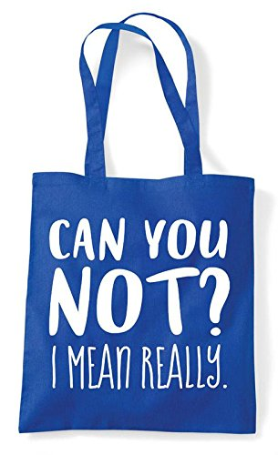 You Not Really Blue Tote Mean Bag Statement Royal Can Shopper I dPI5dq