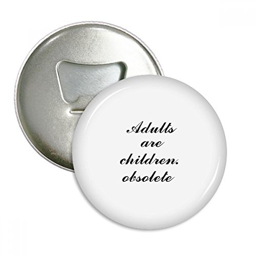 Obsolete Quote Dr.Seuss Round Bottle Opener Refrigerator Magnet Badge Button 3pcs Gift