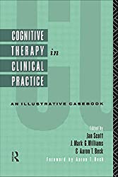 Cognitive Therapy in Clinical Practice: An Illustrative Casebook