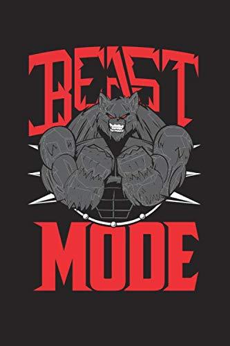 Beast Mode: Bodybuilding Journal, Notebook, Diary, Physical Fitness Journal, Fitness Log Books, Workout Log Book And Fitness Journal, 6×9, 126 Pages, White Paper