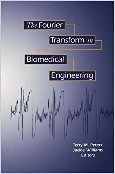 The Fourier Transform in Biomedical Engineering (Applied and Numerical Harmonic Analysis)