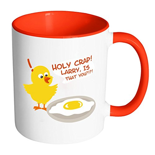 Holy Crap! Larry Is That You?!?! | Funny Cute White 11 oz Accent Coffee Mug in Different Colors