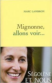 Mignonne, allons voir... [Ségolène et nous], Lambron, Marc