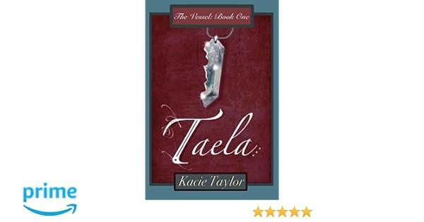 Taela (The Vessel Book 1)