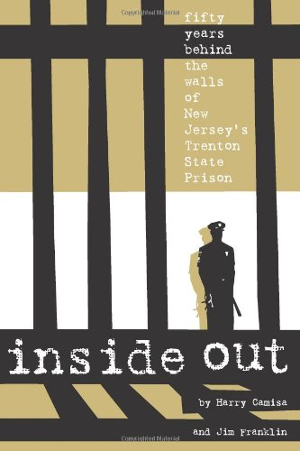 Inside Out: Fifty Years Behind the Walls of New Jersey's Trenton State Prison