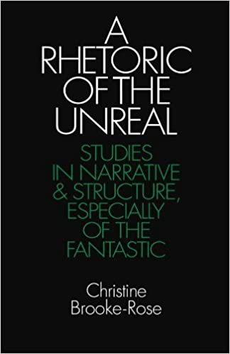 A Rhetoric of the Unreal: Studies in Narrative and Structure, Especially of the Fantastic (Cambridge Library) by Brooke-Rose, Christine (August 31, 1983)