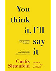 You Think It I'll Say It: Ten scorching stories of self-deception by the Sunday Times bestselling author