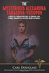"""The Mysterious Alexandra Tarasova-Yusupov: A Novel of a Woman who was, as Churchill said, """"a riddle, wrapped in a mystery, inside an enigma…"""" (Alexandra;Yusupov;Russia;Tzar;pirates) Paperback"""