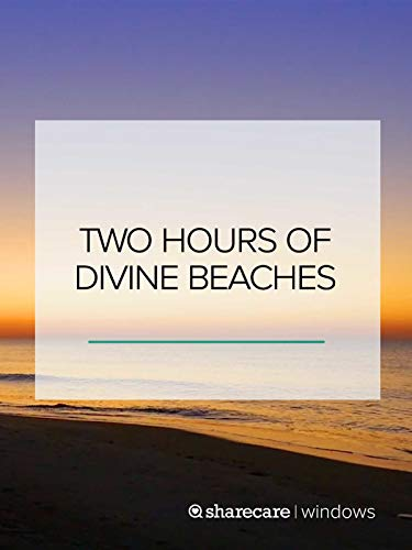 Two Hours of Divine Beaches ()