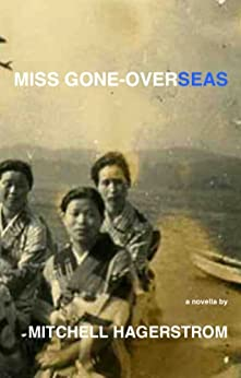 Miss Gone-overseas: A Pillow Book by [Hagerstrom, Mitchell Anne]