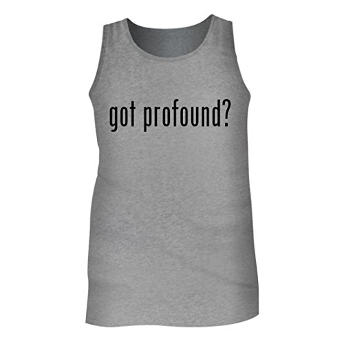 Tracy Gifts Got Profound? - Men's Adult Tank Top, Heather, - Profound Aesthetic