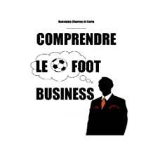 Comprendre le Foot Business (French Edition)