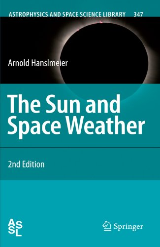 The Sun and Space Weather (Astrophysics and Space Science Library)