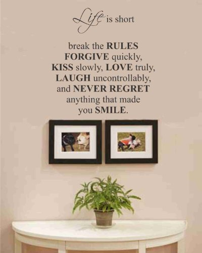 Newsee Decals Life is short break the rules forgive quickly, kiss slowly, love truly, laugh uncontrollably, and never regret anything that made you smile Graphic Vinyl Wall Art Deco Decor Mural Sticker Decal Home