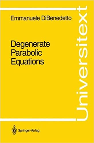 Degenerate Parabolic Equations (Universitext) by Emmanuele Dibenedetto (2013-10-04)