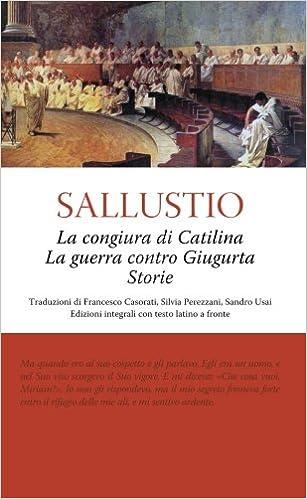 Book La congiura di Catilina - La guerra contro Giugurta - Storie (Italian Edition)