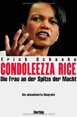 Condoleezza Rice: Die Frau an der Spitze der Macht