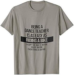 Best Gift Dance Teacher  - Dance Teacher Gifts - Being a Dance T Need Funny TShirt / S - 5Xl