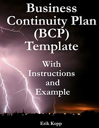 Business Continuity Plan (BCP) Template With Instructions and Example Paperback – September 23, 2011