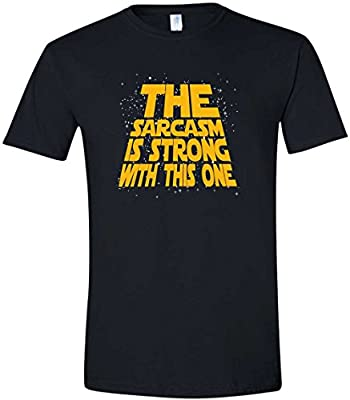 ' The Sarcasm Is Strong With This One ' Funny Star Wars T-Shirt - Unisex