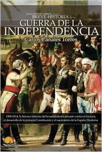 Breve Historia de la Guerra de Independencia espanola (Spanish Edition)