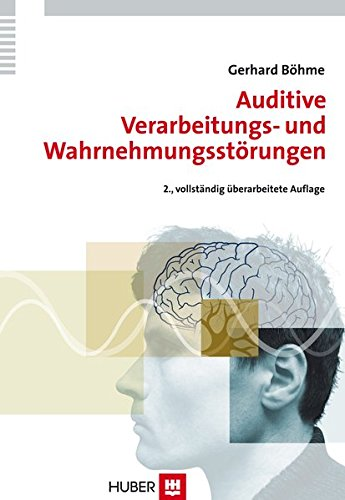 Auditive Verarbeitungs- und Wahrnehmungsstörungen (AVWS) im Kindes- und Erwachsenenalter. Defizite, Diagnostik, Therapiekonzepte, Fallbeschreibungen