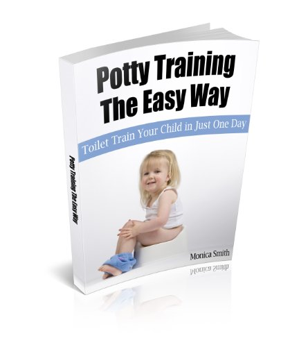 Potty Training The Easy Way: Toilet Train Your Child in Just One Day (Potty Train In One Day)