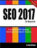 Seo 2017 & Beyond: A Complete Seo Strategy; Dominate the Search Engines!