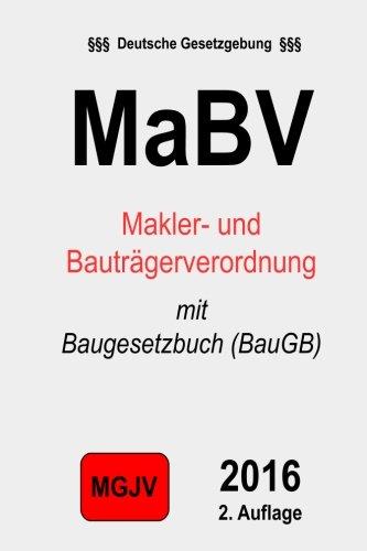 Makler- und Bauträgerverordnung (MaBV): mit Baugesetzbuch (BauGB) Taschenbuch – 29. März 2015 groelsv Verlag Redaktion M.G.J.V 151151003X LAW / Landlord & Tenant