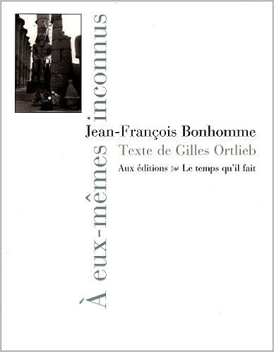 Ebooks gratuits et téléchargement pdf A eux-mêmes inconnus 2868534627 PDF iBook PDB by Jean-François Bonhomme,Gilles Ortlieb