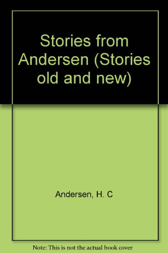 Stories from Andersen (Stories old and new)