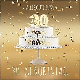 Amazon Com Alles Gute Zum 30 Geburtstag Gastebuch Zum Eintragen