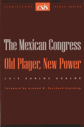 - The Mexican Congress: Old Player, New Power (Significant Issues Series)
