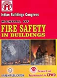 Manual of Fire Safety in Building (Foreword and Recommended by CPWD)