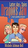img - for Latter-Day Spies - Dragon's Jaw - a Heart-Pounding Adventure book / textbook / text book