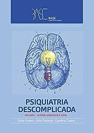 Psiquiatria Descomplicada: Volume 1: Humor, Ansiedade e Sono