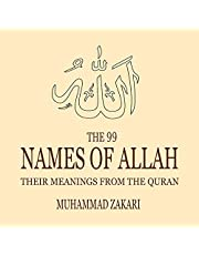 The 99 Names of Allah: Their Meanings from the Quran
